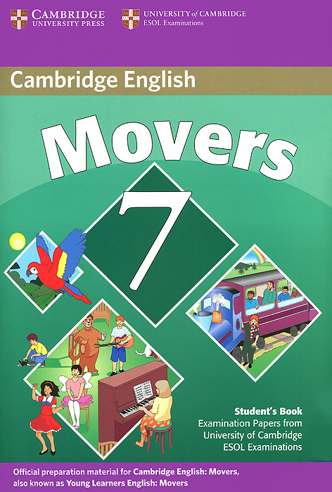 Cambridge English: Movers 7: Student's Book: Examination Papers from University of Cambridge ESOL Examinations cambridge young learners english tests flyers 4 student s book