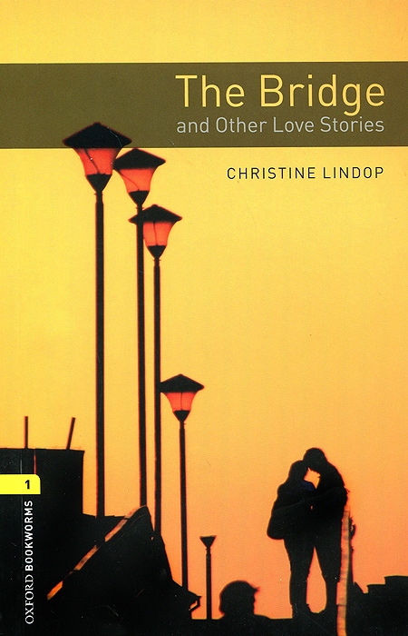 The Bridge and Other Love Stories: Level 1 the awakening and selected stories of kate chopin