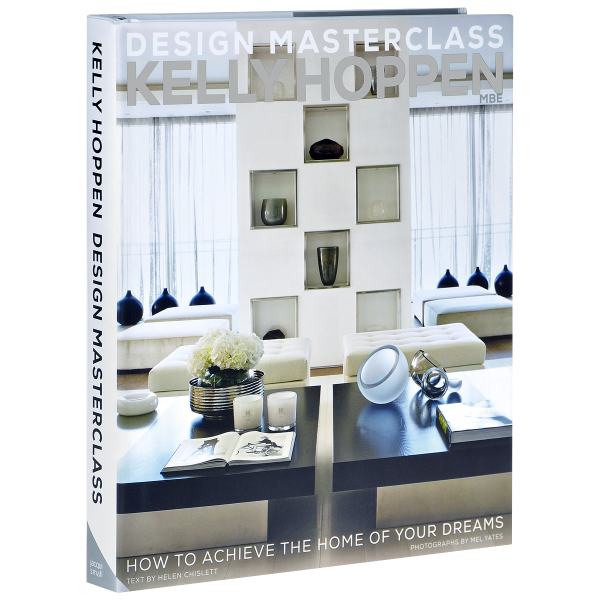 Kelly Hoppen Design Masterclass: How to Achieve the Home of Your Dreams the likeability factor how to boost your l factor and achieve your life s dreams