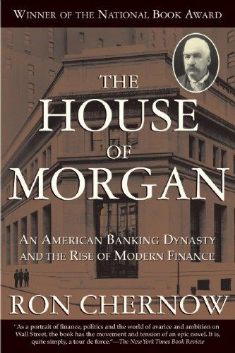 The House of Morgan: An American Banking Dynasty and the Rise of Modern Finance купить