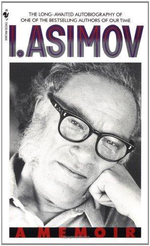 I. Asimov: A Memoir isaac asimov s guide to earth and space