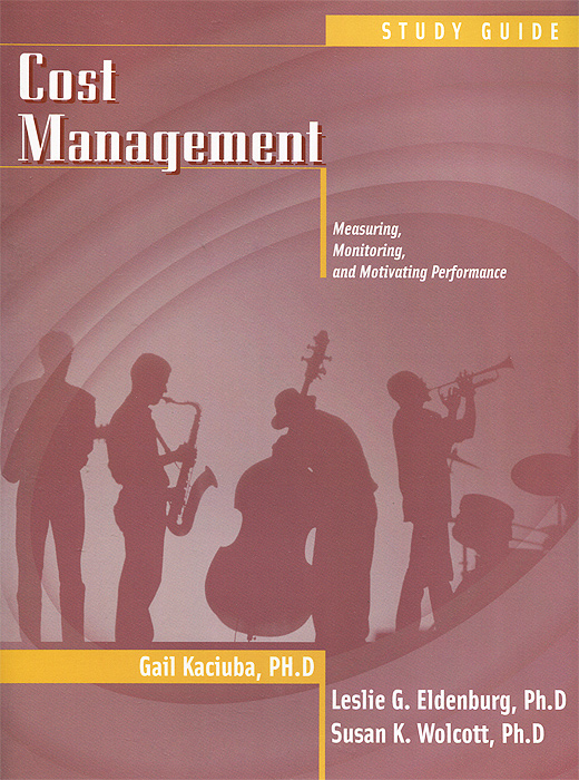 Cost Management: Measuring, Monitoring, and Motivating Performance sandy hood management and cost accounting for dummies uk