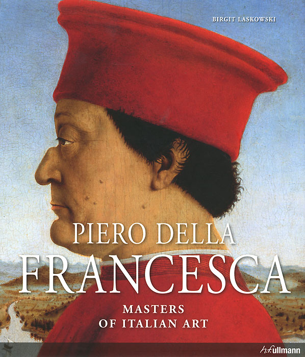 Piero della Francesca: Masters of Italian Art piero della francesca masters of italian art