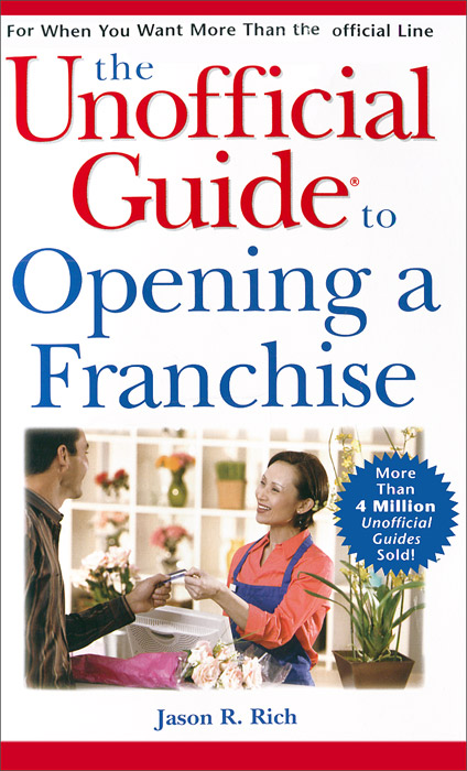 The Unofficial Guide to Opening a Franchise eve zibart the unofficial guide® to new york city