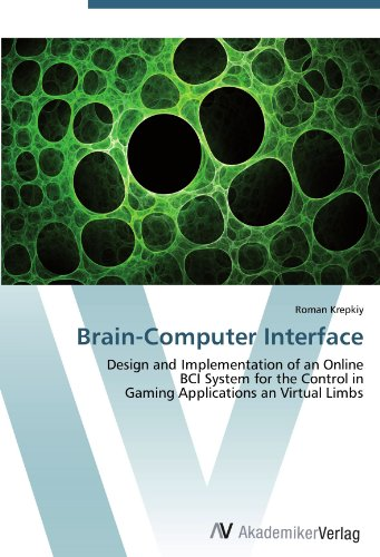 Brain-Computer Interface: Design and Implementation of an Online  BCI System for the Control in  Gaming Applications an Virtual Limbs sip phone application on single board computer with arm microprocessor