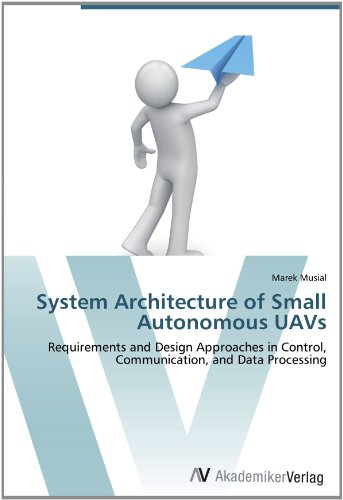 System Architecture of Small Autonomous UAVs: Requirements and Design Approaches in Control, Communication, and Data Processing yinan cui the design implementation and trajectory generation for small uavs