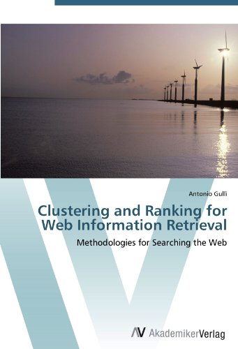 Clustering and Ranking for Web Information Retrieval: Methodologies for Searching the Web new approaches for image retrieval