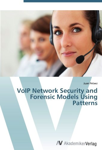 VoIP Network Security and Forensic Models Using Patterns karanprakash singh ramanpreet kaur bhullar and sumit kochhar forensic dentistry teeth and their secrets