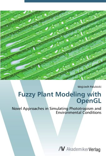 Fuzzy Plant Modeling with OpenGL: Novel Approaches in Simulating Phototropism and Environmental Conditions fuzzy portfolio optimization with application of forecasting methods