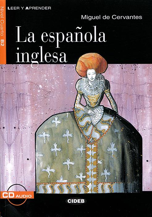 La espanola inglesa (+ CD) la aventura de miguel littin clandestino en chile