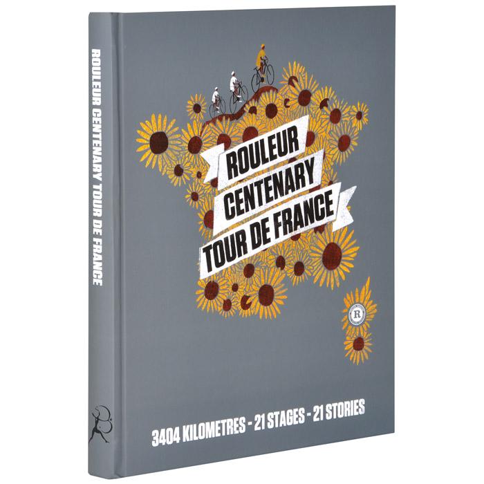 Rouleur Centenary Tour de France: 3404 Kilometres, 21 Stages, 21 Stories tour climbs the complete guide to every mountain stage on the tour de france