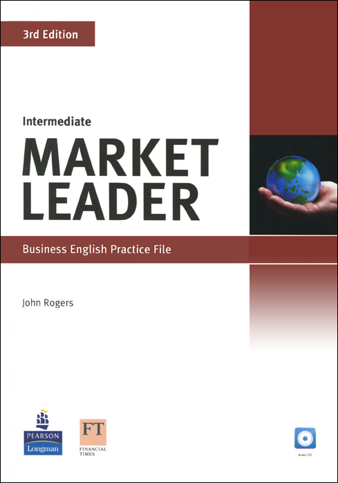 Market Leader: Intermediate: Business English Practice File (+ CD) market leader 3rd edition extra elementary coursebook and myenglishlab pin pack