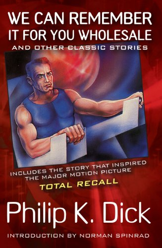 We Can Remember It for You Wholesale (Movie Tie-In): and Other Classic Stories by Philip K. Dick кофточка for you