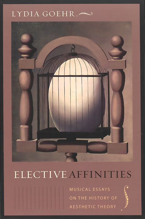 Elective Affinities: Musical Essays on the History of Aesthetic Theory samuel richardson clarissa or the history of a young lady vol 8