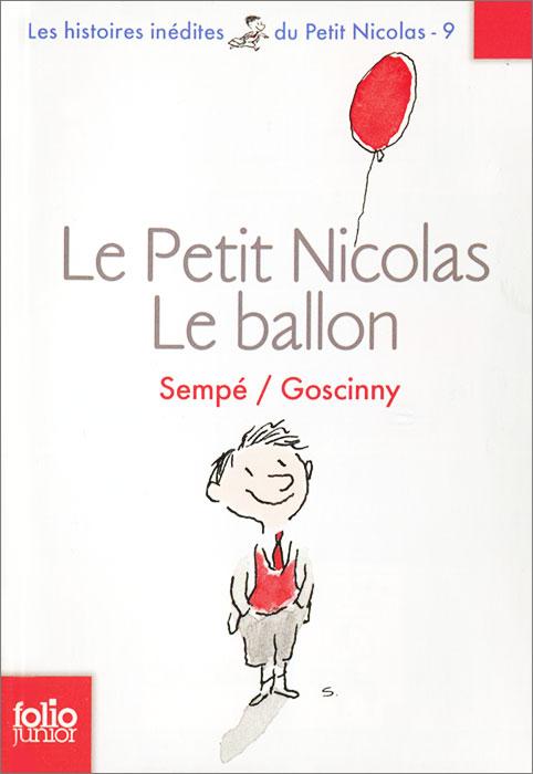 Le Petit Nicolas: Le ballon ange ou demon le secret poesie d un parfum d hiver в новосибирске