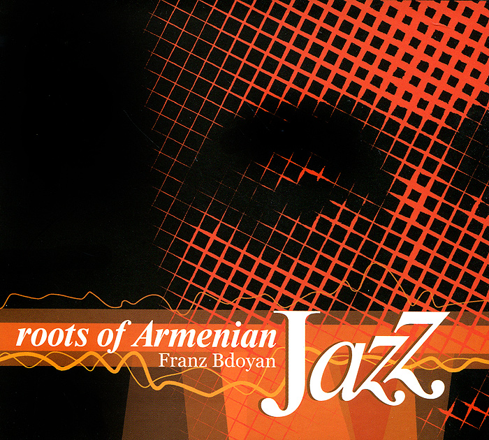 Франц Бдоян Franz Bdoyan. Roots Of Armenian Jazz armenian theory of relativity articles