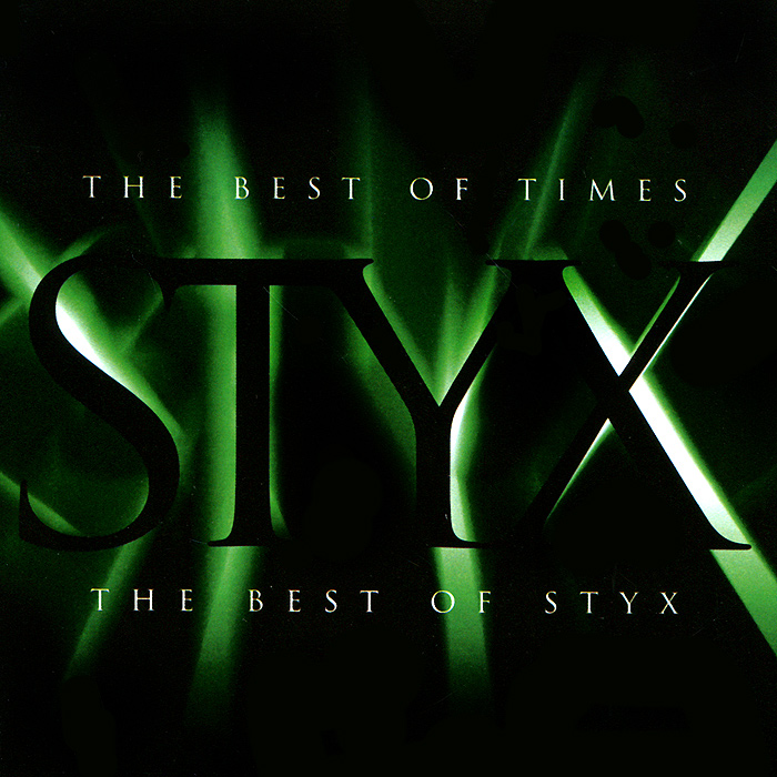 Styx Styx. The Best Of Times. The Best Of Styx the best best baby