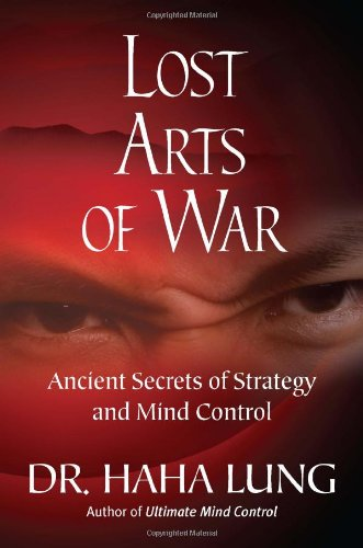 Lost Art of War: Ancient Secrets of Strategy and Mind Control sun tzu art of war