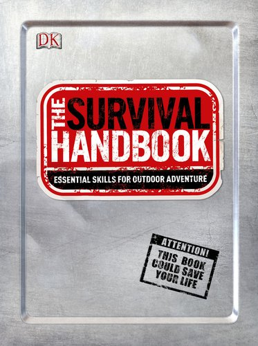 The Survival Handbook: Essential Skills for Outdoor Adventure декоративное мыло wild from lost to found on the pacific crest trail a book