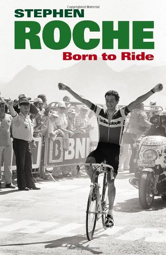 Born to Ride: The Autobiography of Stephen Roche the history of neuroscience in autobiography dvd crick cowan