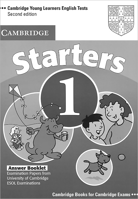 Cambridge Young Learners English Tests: Starters 1: Answer Booklet: Examination Papers from University of Cambridge ESOL Examinations cambridge key english test 3 examination papers from university of cambridge esol examinations