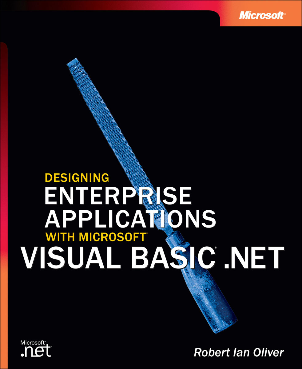 Designing Enterprise Applications with Microsoft Visual Basic .NET эллисон д хирман б visual basic net масштабируемость