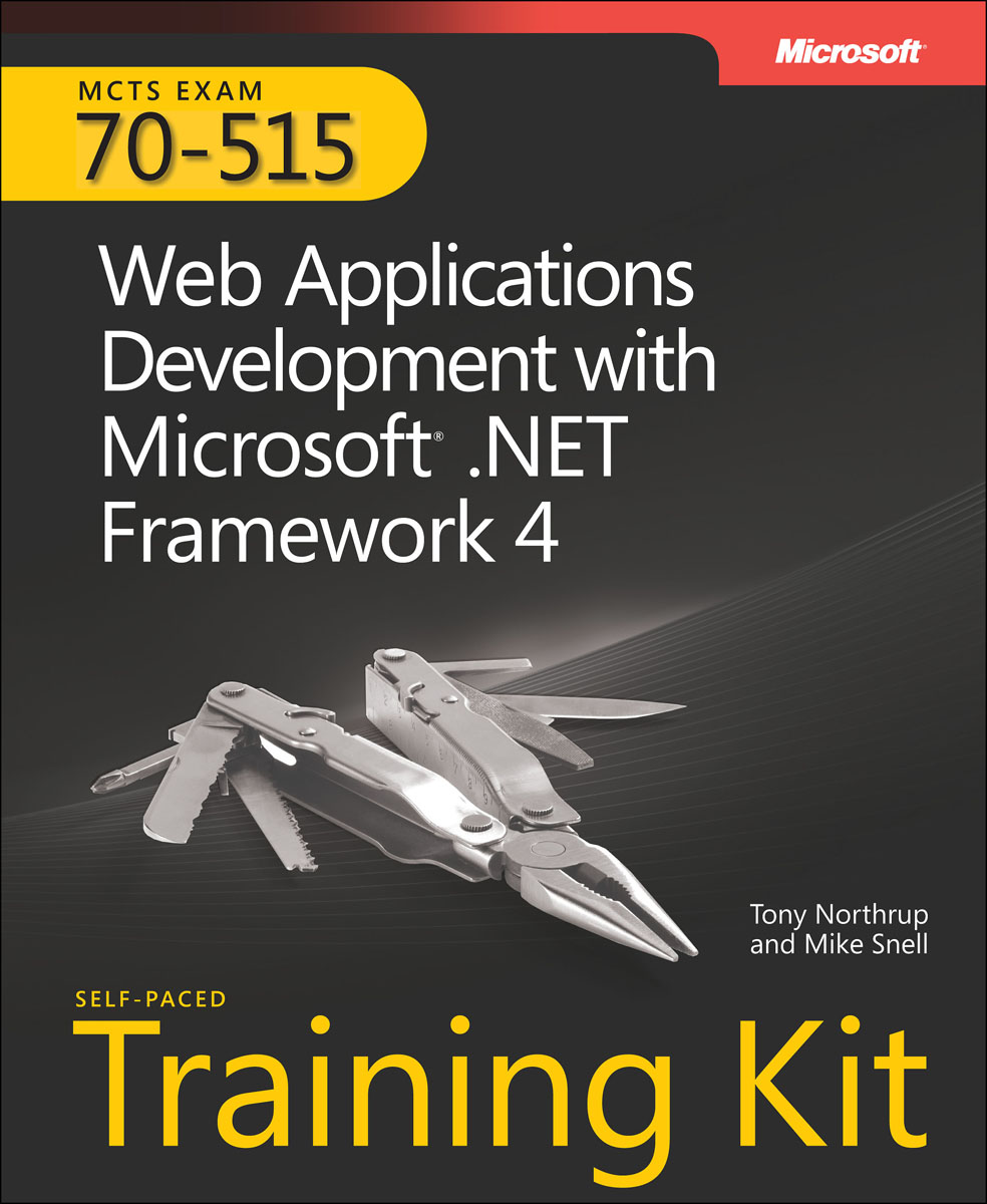 MCTS Self-Paced Training Kit (Exam 70-515): Web Applications Development with Microsoft® .NET Framework 4 mcsa mcse mcdba self–pased training kit – microsoft sql server 2000 system administration exam 70–228 2e