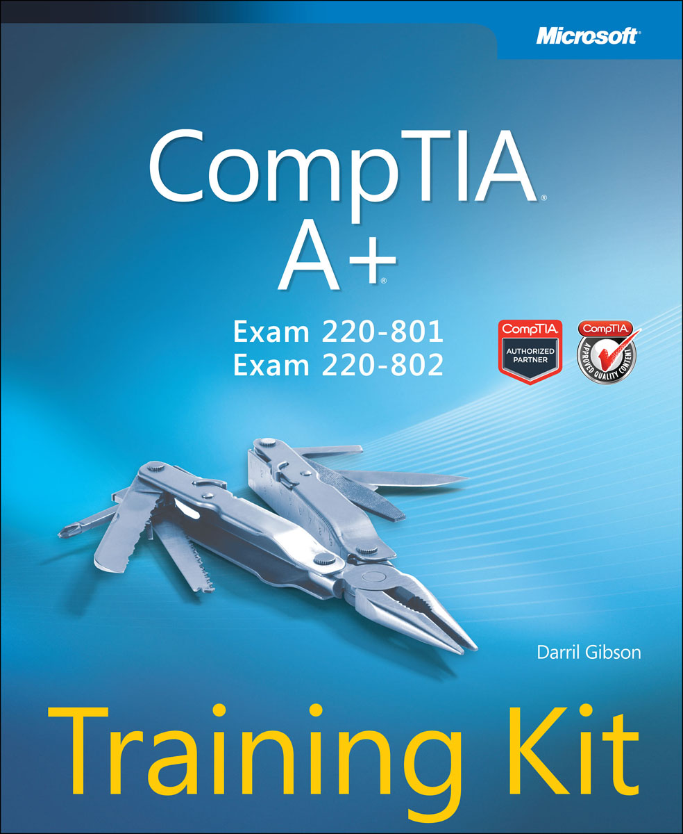 CompTIA A+ Training Kit (Exam 220-801 and Exam 220-802) troy mcmillan comptia a complete review guide exams 220 901 and 220 902
