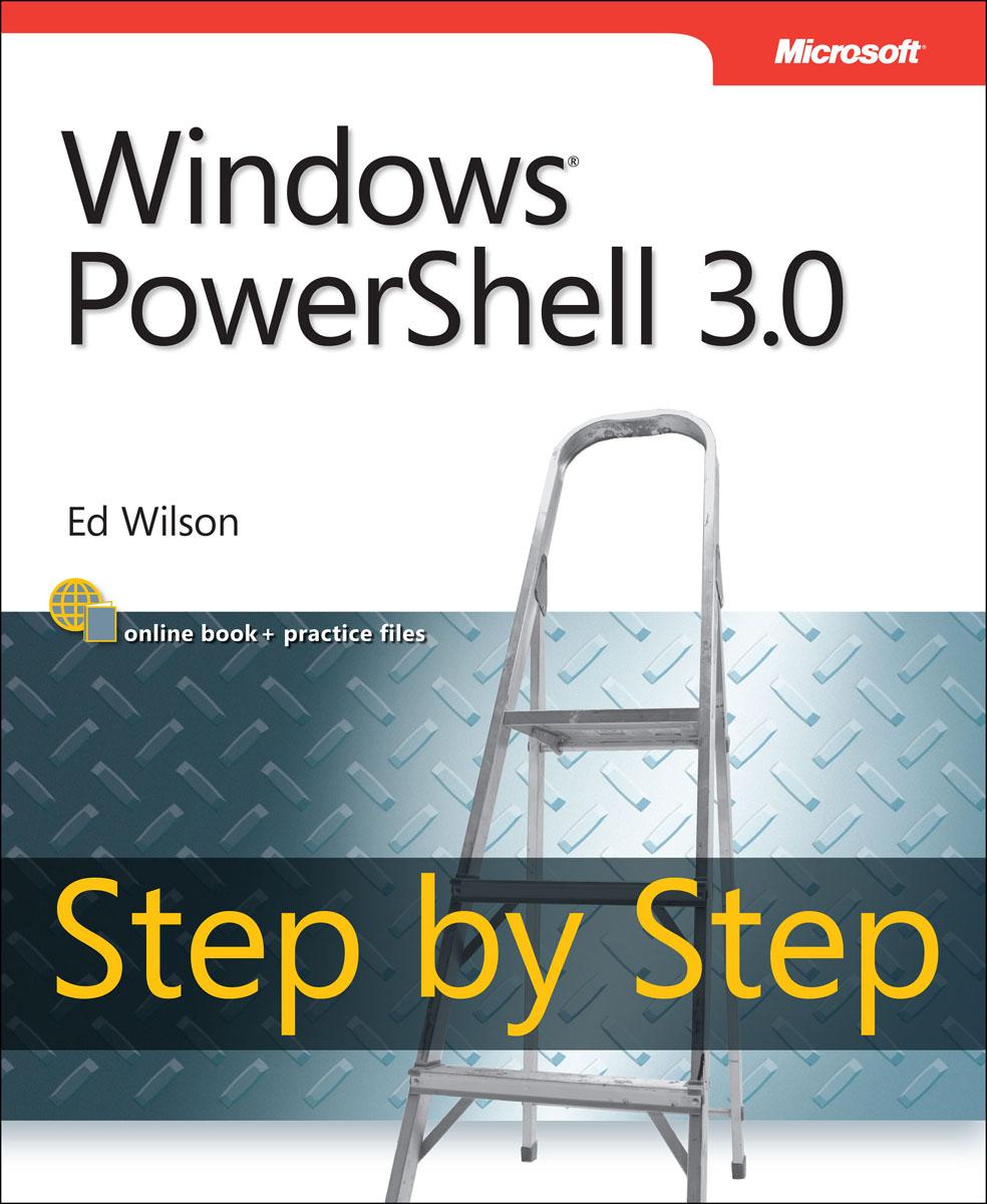 Windows PowerShell 3.0 Step by Step tome tanasovski windows powershell 2 0 bible