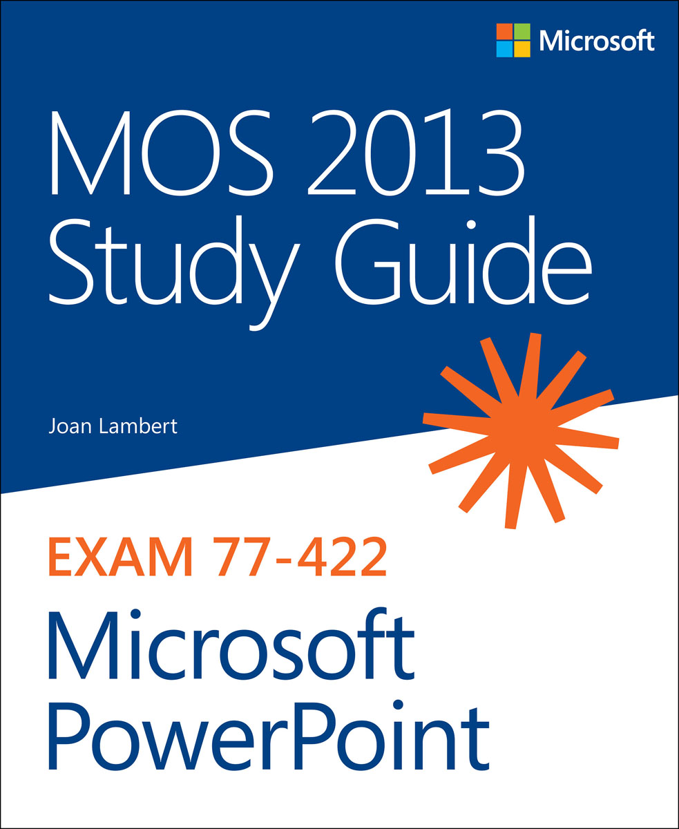 MOS 2013 Study Guide for Microsoft PowerPoint faithe wempen powerpoint 2013 bible