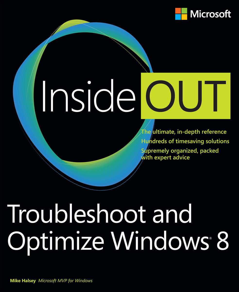 Troubleshoot and Optimize Windows 8 Inside Out inside out