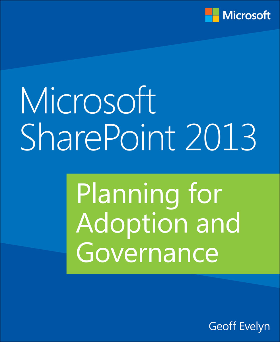 Microsoft SharePoint 2013: Planning for Adoption and Governance corporate governance and firm value