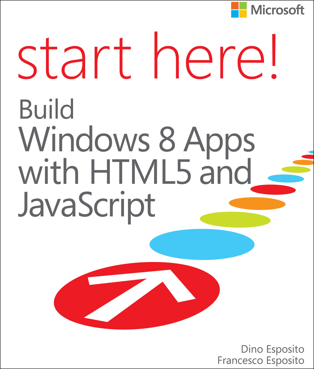 Start Here! Build Windows 8 Apps with HTML5 and JavaScript разработка приложений для windows 8 на html5 и javascript