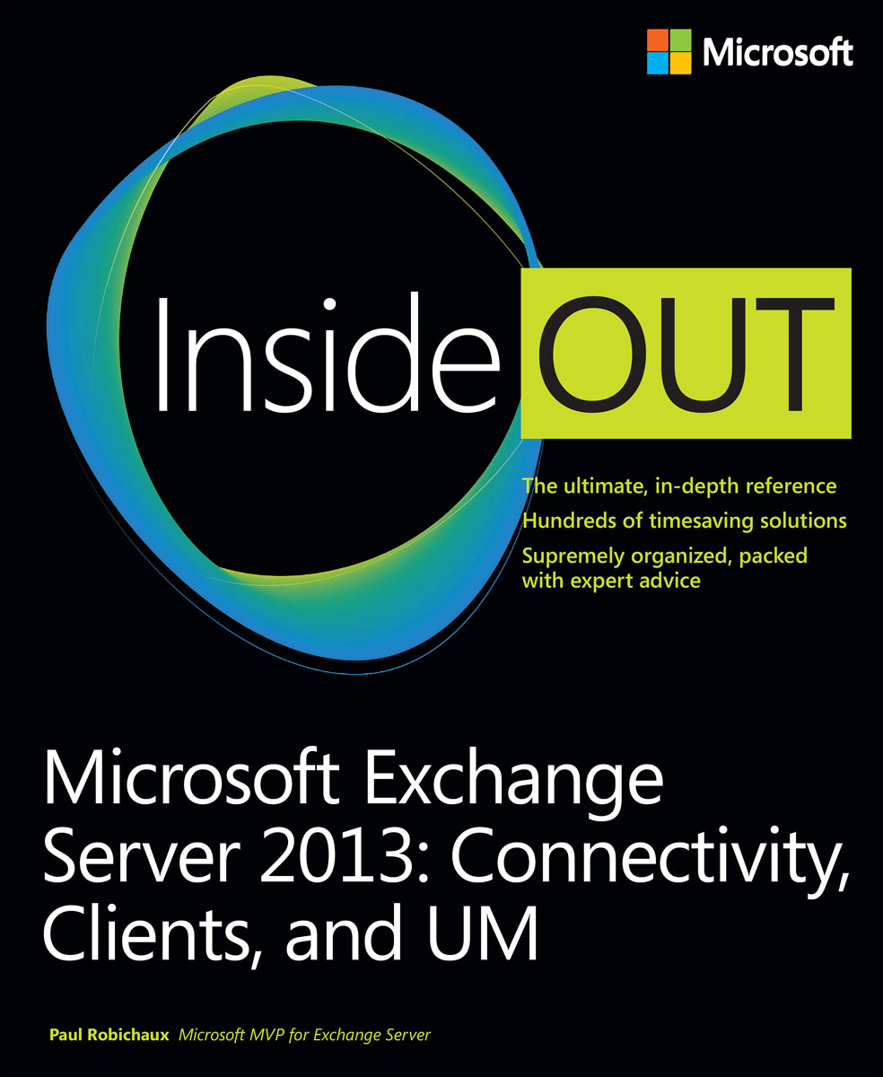 Microsoft Exchange Server 2013 Inside Out: Connectivity, Clients, and UM inside out