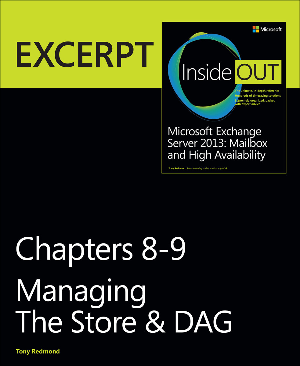 Managing the Store & DAG: EXCERPT from Microsoft Exchange Server 2013 Inside Out chip espinoza managing the millennials discover the core competencies for managing today s workforce
