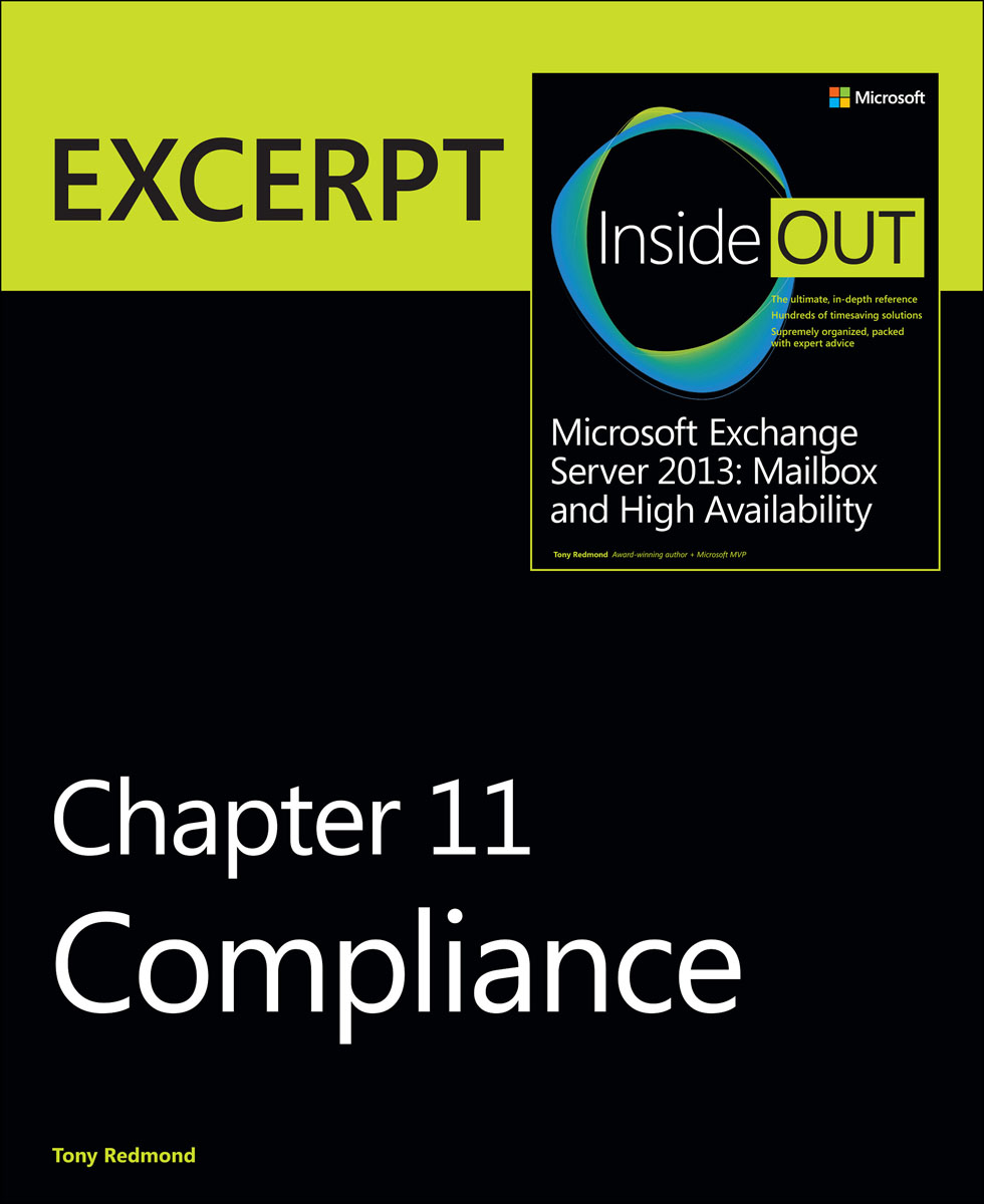 Compliance: EXCERPT from Microsoft Exchange Server 2013 Inside Out ken cyr st microsoft exchange server 2010 administration instant reference