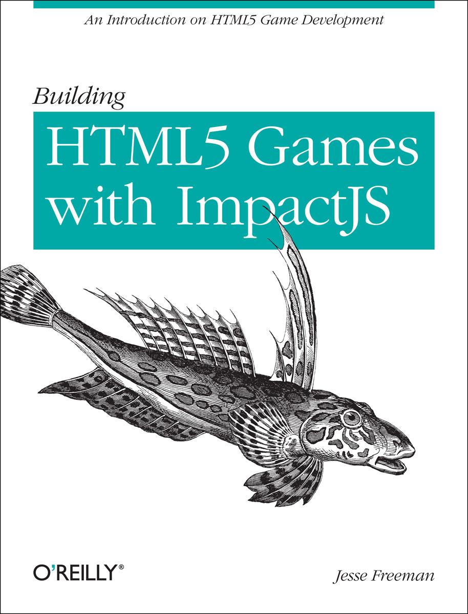 Building HTML5 Games with ImpactJS мак дональд мэтью html5 недостающее руководство