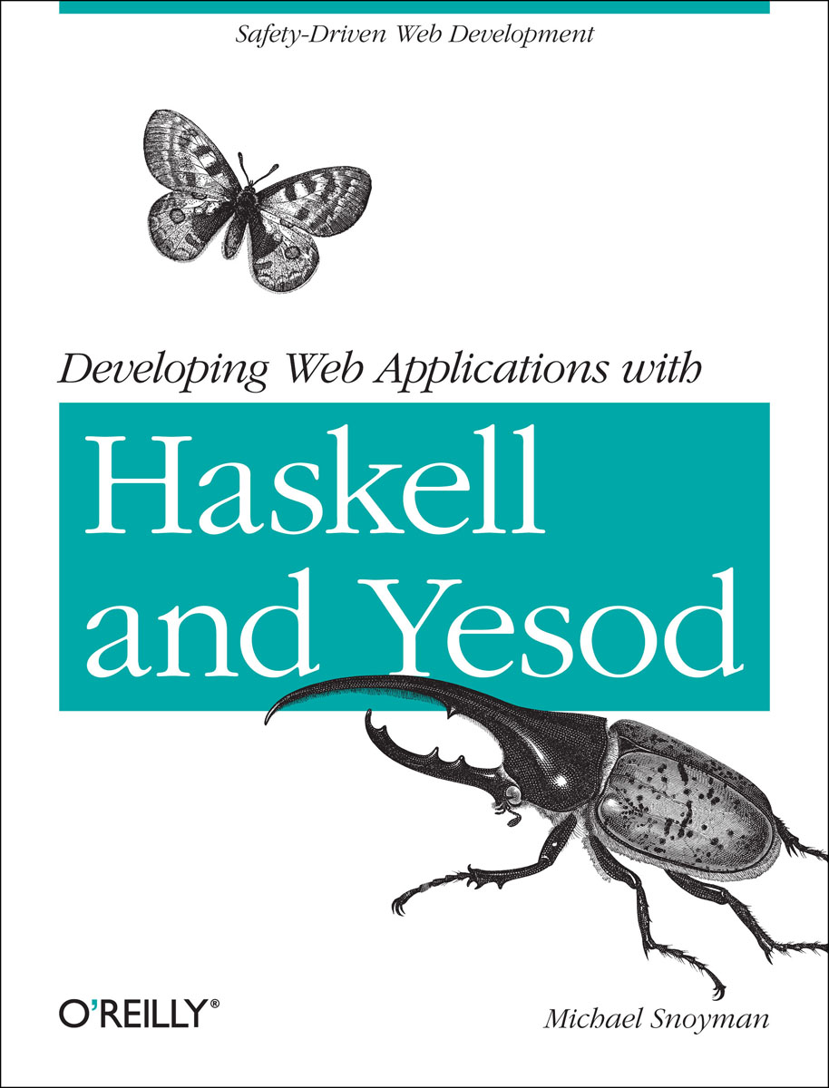 Developing Web Applications with Haskell and Yesod developing web applications with haskell and yesod