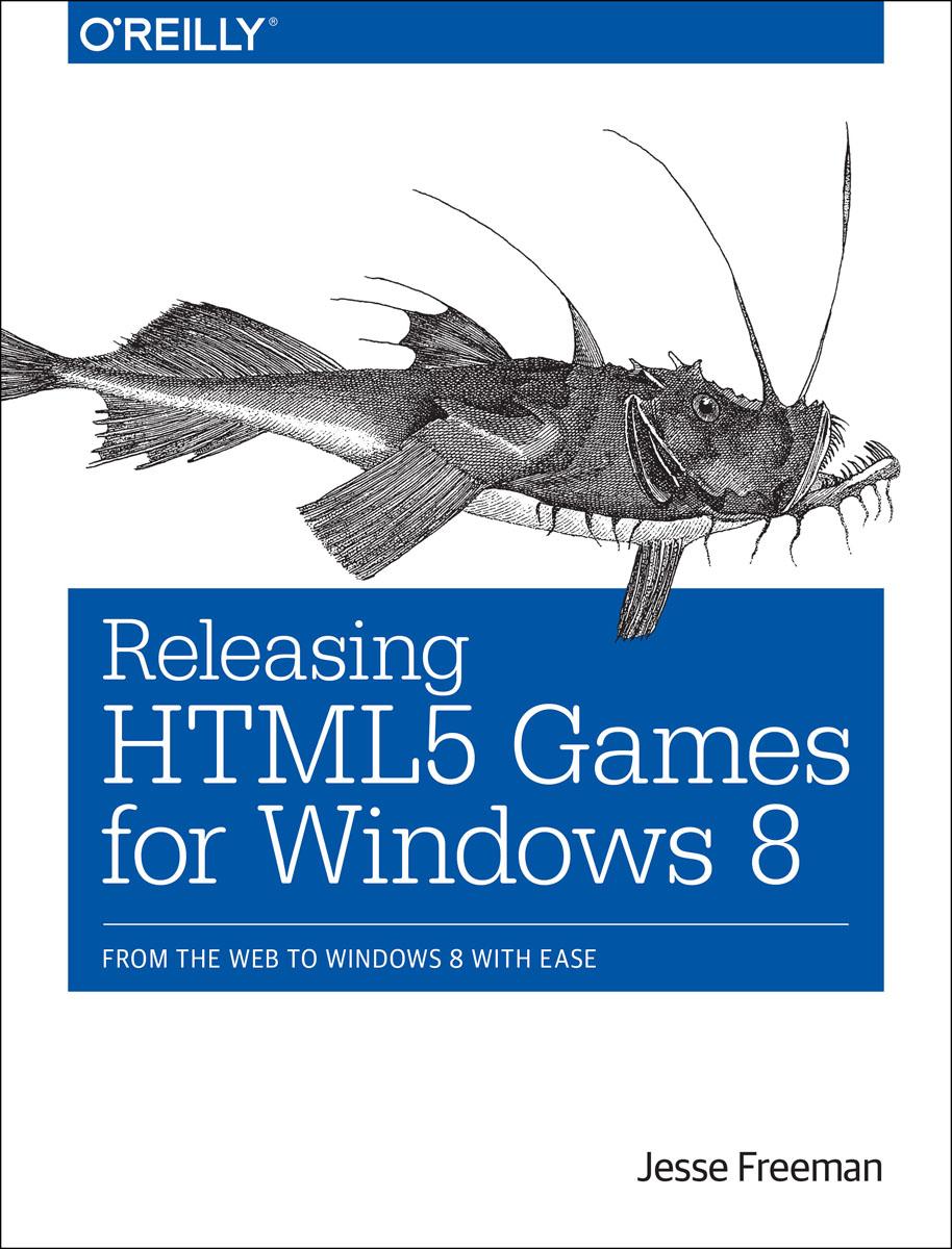 Releasing HTML5 Games for Windows 8 мак дональд мэтью html5 недостающее руководство