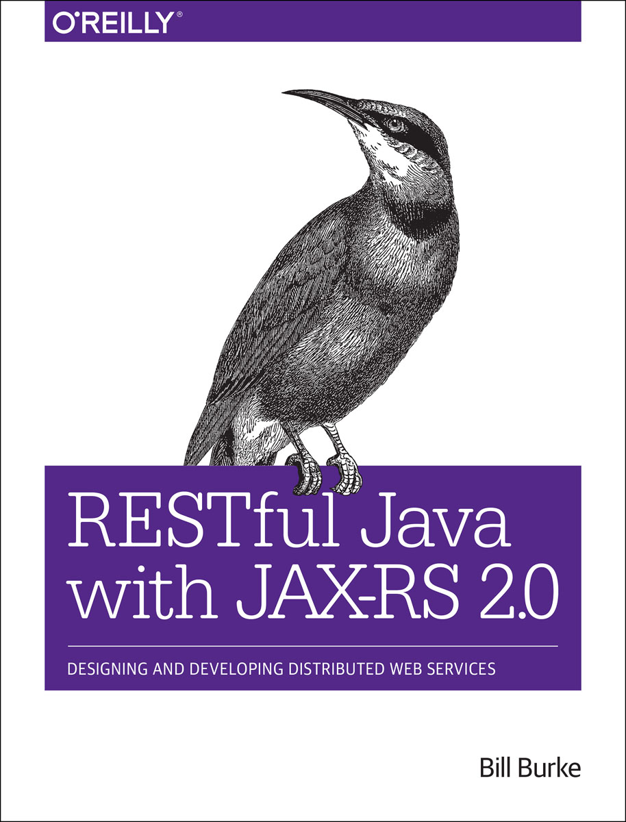 RESTful Java with JAX-RS 2.0: Designing and Developing Distributed Web Services corporate portals empowered with xml and web services