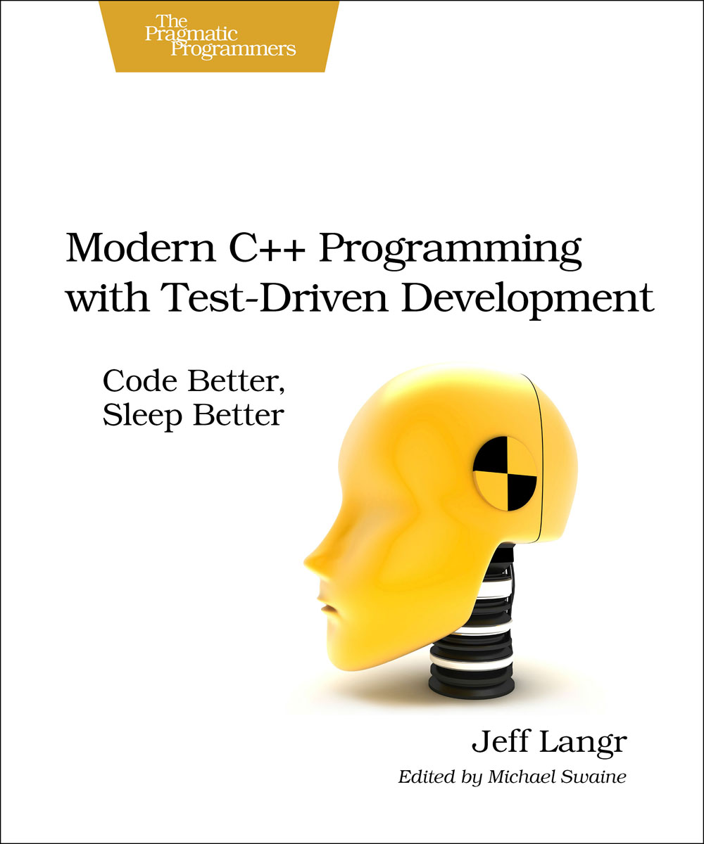 Modern C++ Programming with Test-Driven Development driven to distraction