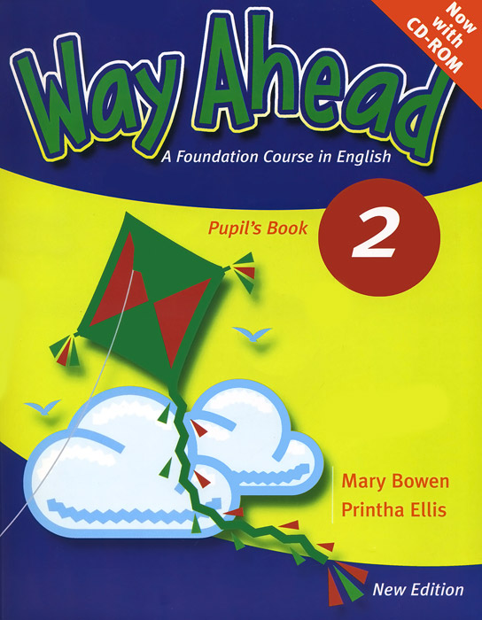 Way Ahead: A Foundation Course in English: Pupil's Book 2 (+ CD-ROM) bowen m way ahead 3 pupil s book with cd rom new edition