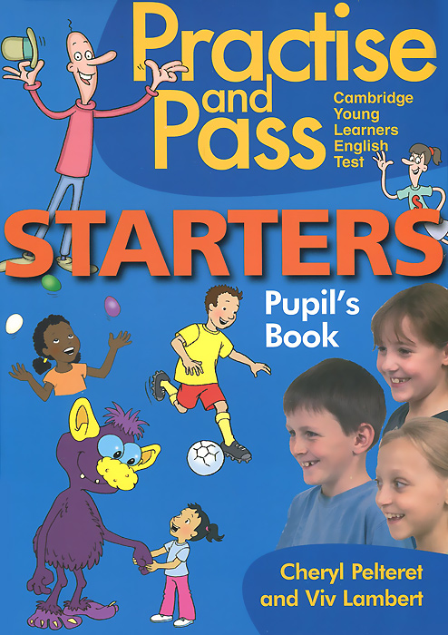 Practise & Pass Starters: Pupil's Book prepare and practice for the toeic test student s book with answer key