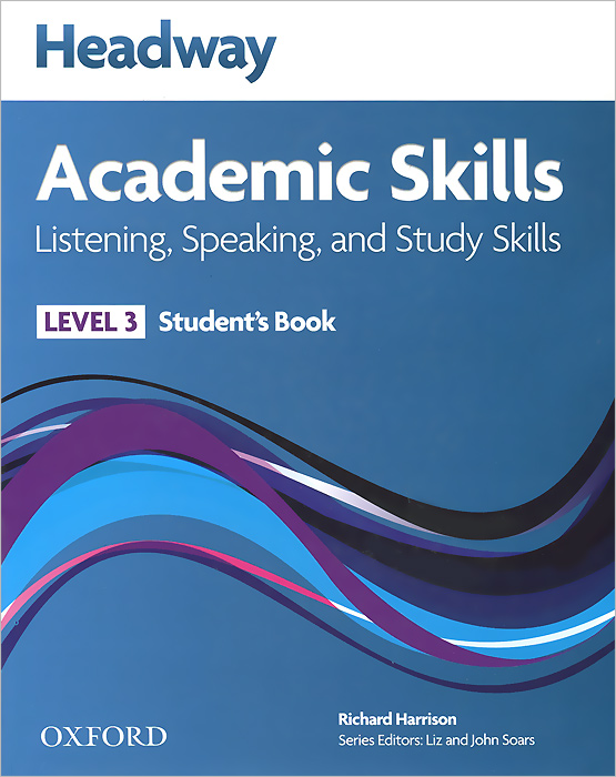 Headway: Academic Skills Listening and Speaking: Level 3: Student's Book екатерина талалакина academic skills through cases in american studies