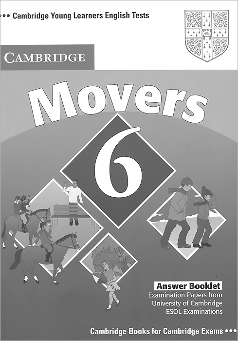 Cambridge Young Learners English Tests: Movers 6: Answer Booklet: Examination Papers from University of Cambridge ESOL Examinations driscoll l cambridge english skills real reading 3 with answers