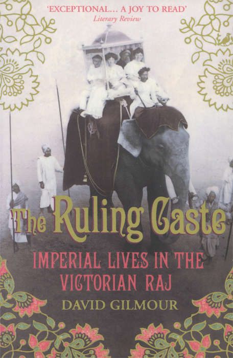 The Ruling Caste: Imperial Lives in the Victorian Raj the lighye caste system