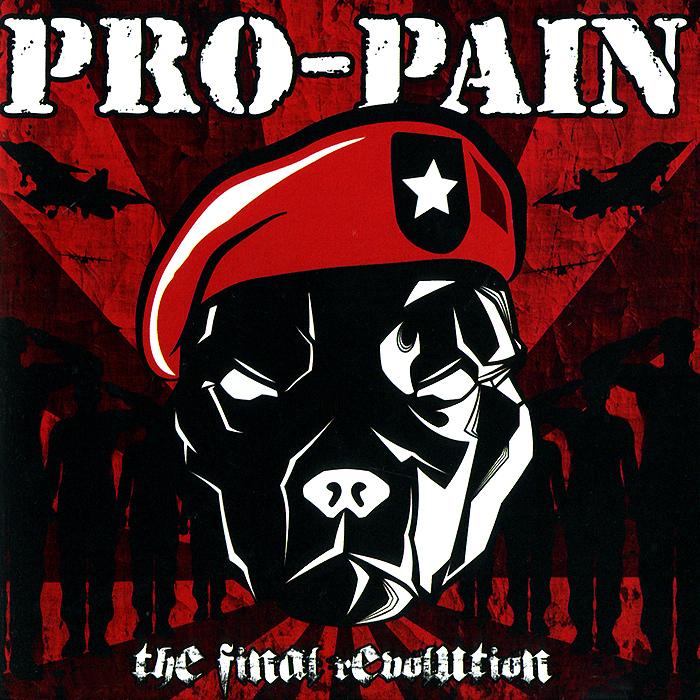 Pro-Pain Pro-Pain. The Final Revolution