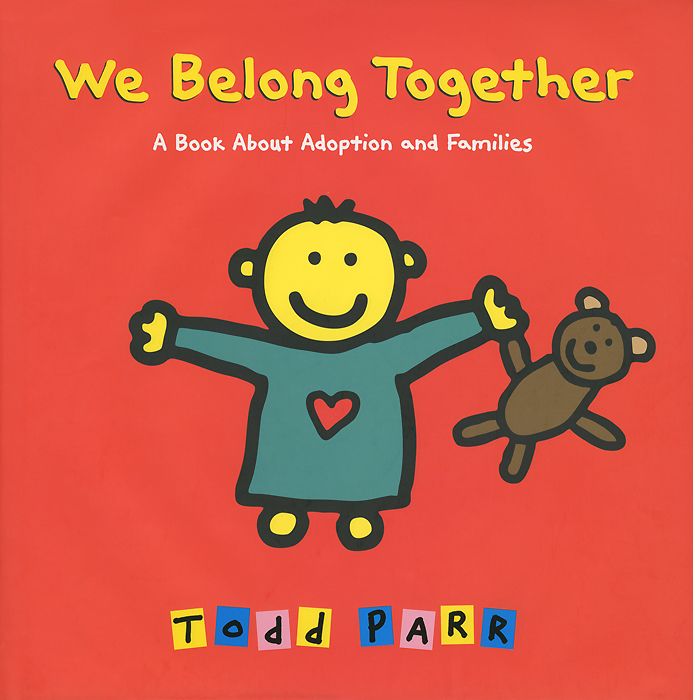 We Belong Together: A Book About Adoption and Families feed your family right