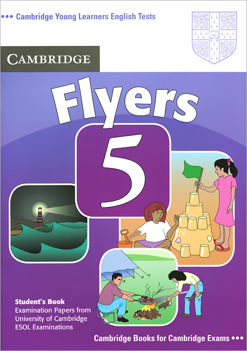Young Learners English Tests: 5 Flyers: Student's Book cambridge young learners english tests flyers 4 student s book