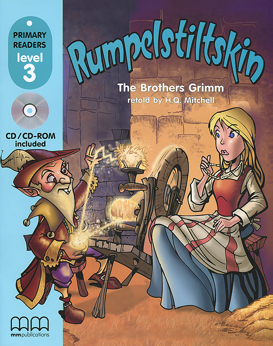 Rumpelstiltskin: Primary Readers: Level 3 (+ CD-ROM) the little man